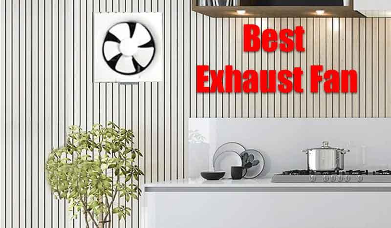 Best Exhaust fan In india