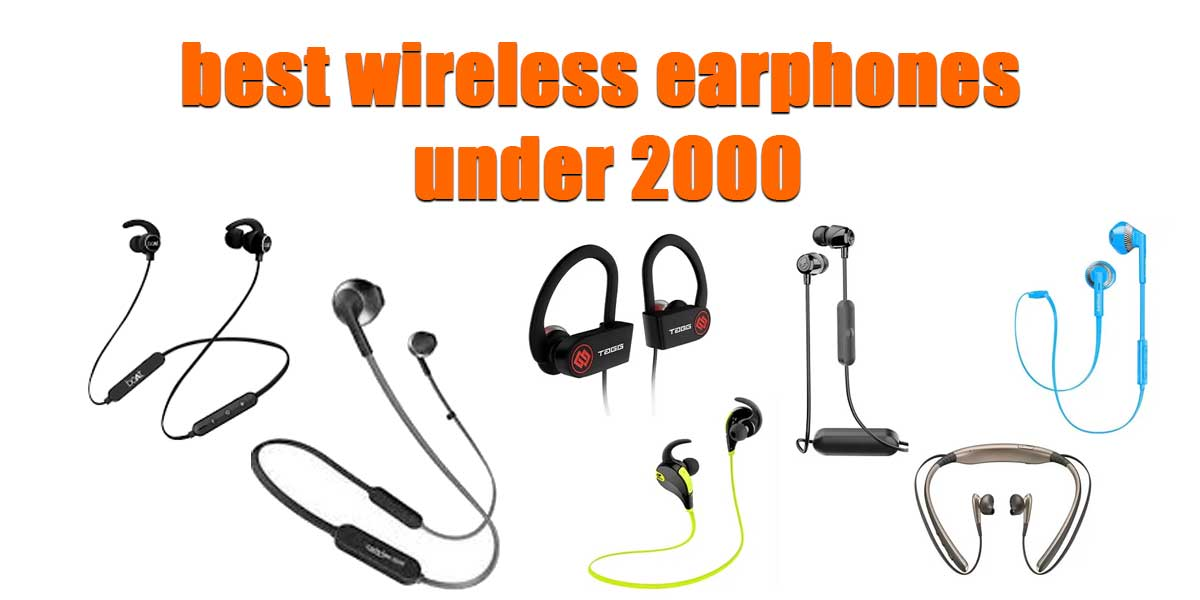 Best wireless and Cheapest earphones under 2000